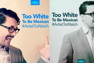 """¡Un artista """"demasiado blanco para ser mexicano"""" en la mira de Rdio!"""