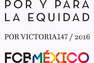 """FCB México primera agencia de publicidad transnacional en obtener la certificación """"POR Y PARA LA EQUIDAD"""""""